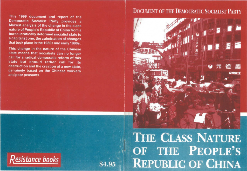 "Back and front cover of the DSP's 1999 document which marked the adoption by this group of their 'restoration of capitalism in China' position. This effectively set the line which later the Socialist Alliance & Chris Slee's pamphlet would follow. The blurb on the back cover states: ""...socialists can no longer call for a radical democratic reform of the state but should rather call for its destruction and the creation of a new state, genuinely based on the Chinese workers and poor peasants."" Without leaving a trace of any kind of ambiguity, this is a stark and open call for counterrevolution and the destruction of the PRC!"