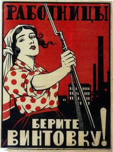 A Soviet poster advising the woman worker to take up her rifle!